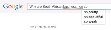 Why are south african businessmen so - autofill screenshot 1may14